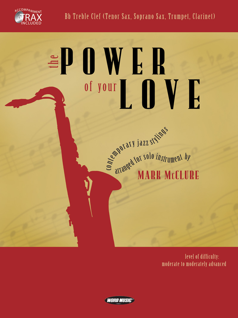 The Power Of Your Love (Bb Treble)