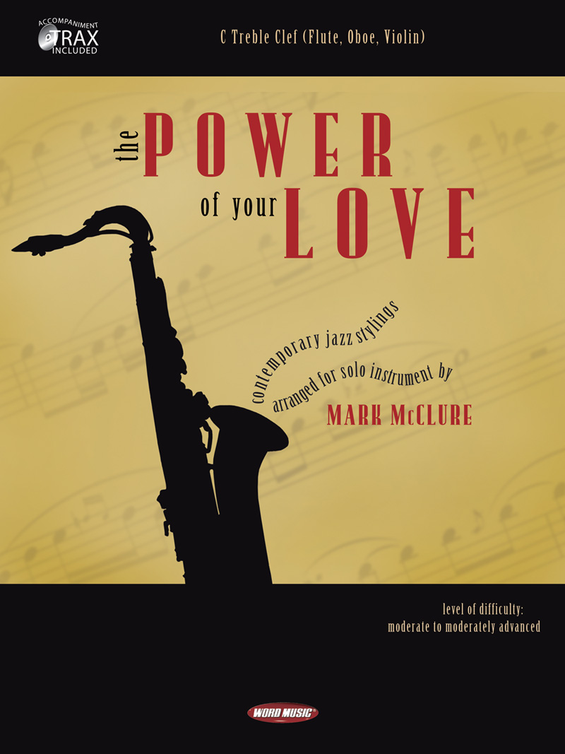 The Power Of Your Love (C Treble)