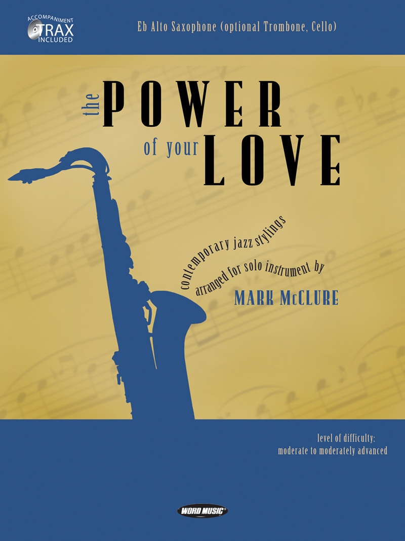 The Power Of Your Love (Eb Alto Sax)