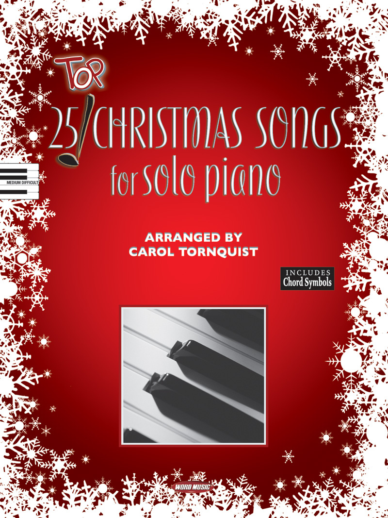 Top Christmas Songs.25 Top Christmas Songs For Solo Piano