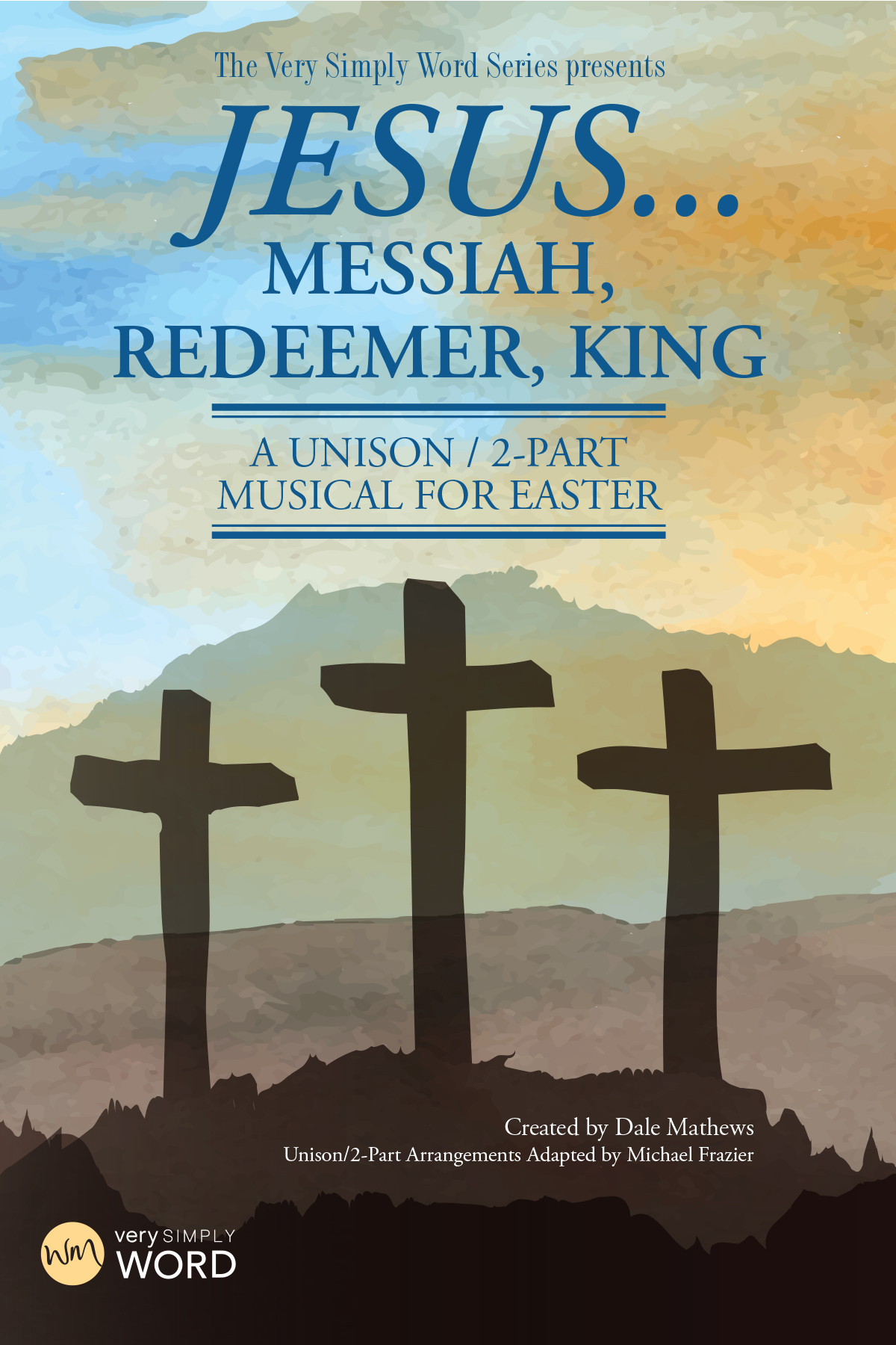 Jesus...Messiah, Redeemer, King