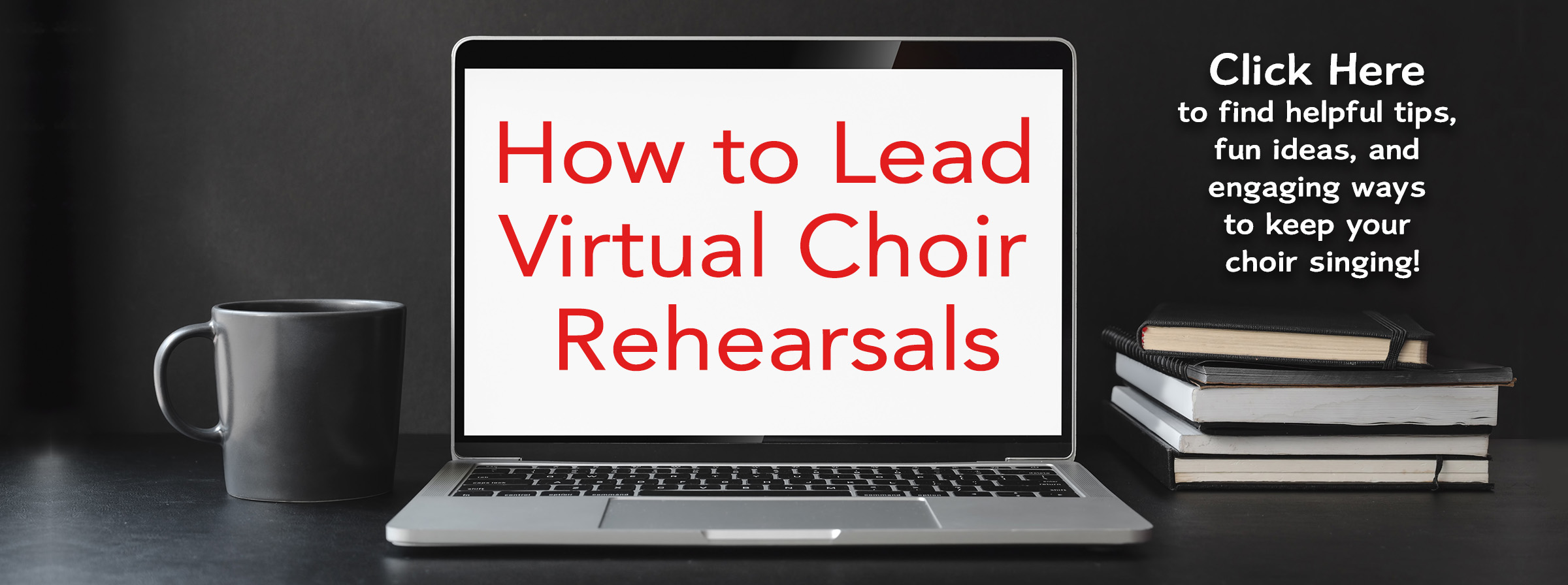 Virtual Choir Rehearsals
